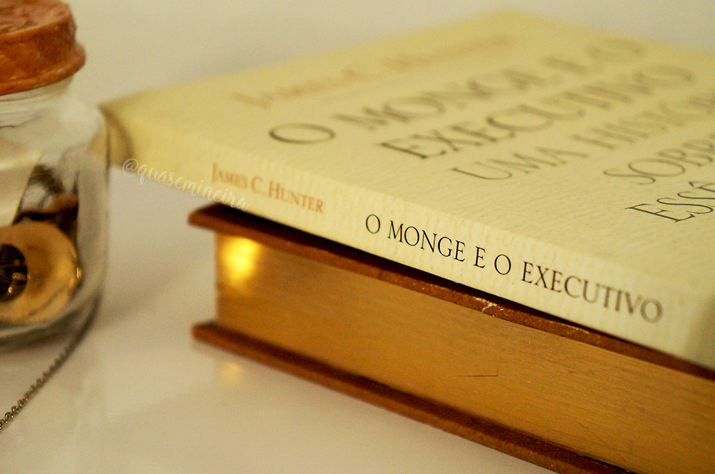 O Monge e o Executivo — James C. Hunter | Quase Mineira
